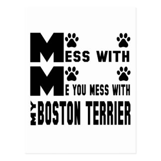 You mess with my Boston Terrier Postcard