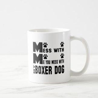 You mess with my Boxer Coffee Mug