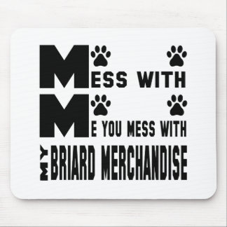 You mess with my Briard merchandise Mouse Pad