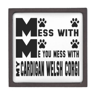 You mess with my Cardigan Welsh Corgi Keepsake Box