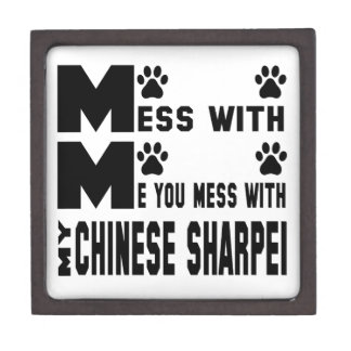 You mess with my Chinese Sharpei Gift Box