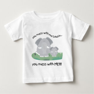 You mess with my cousin, You mess with me Tee Shirt