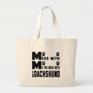 You mess with my Dachshund Large Tote Bag