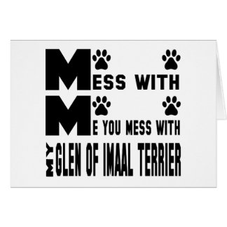 You mess with my Glen of Imaal Terrier Card