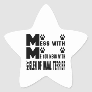 You mess with my Glen of Imaal Terrier Star Sticker
