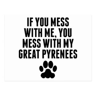 You Mess With My Great Pyrenees Postcard