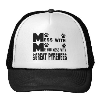 You mess with my Great Pyrenees Trucker Hat