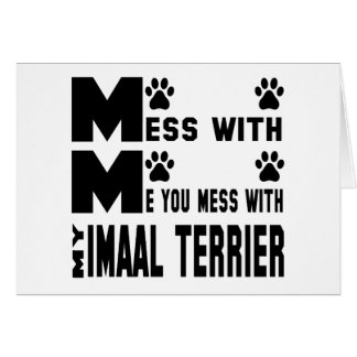 You mess with my Imaal Terrier Card