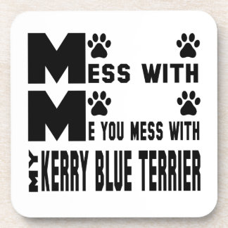 You mess with my Kerry Blue Terrier Beverage Coaster