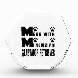 You mess with my Labrador Retriever Award