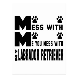 You mess with my Labrador Retriever Postcard