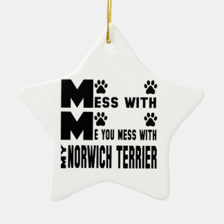 You mess with my Norwich Terrier Ceramic Ornament