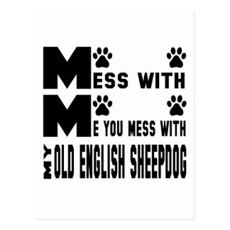 You mess with my Old English Sheepdog Postcard