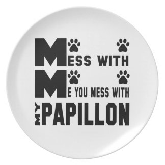 You mess with my Papillon Melamine Plate