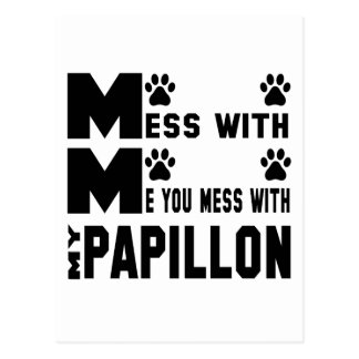 You mess with my Papillon Postcard