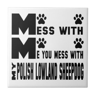You mess with my Polish Lowland Sheepdog Tile