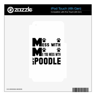 You mess with my Poodle iPod Touch 4G Decals