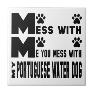 You mess with my Portuguese water dog Tile