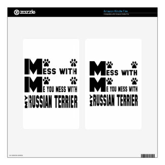 You mess with my Russian Terrier Skin For Kindle Fire