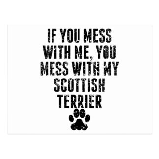 You Mess With My Scottish Terrier Postcard