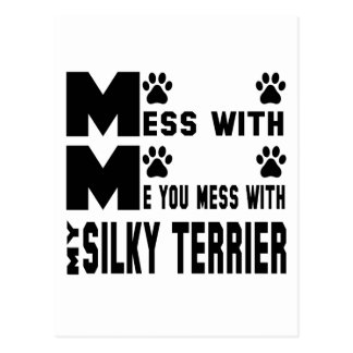 You mess with my Silky terrier Postcard