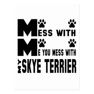 You mess with my Skye Terrier Postcard