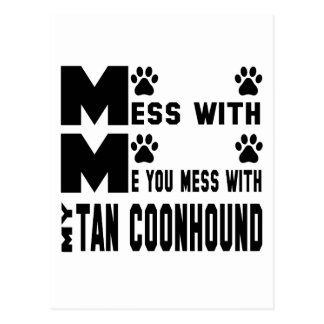 You mess with my Tan Coonhound Postcard