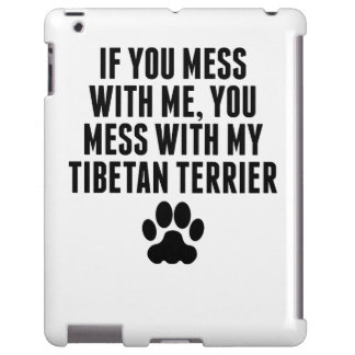 You Mess With My Tibetan Terrier