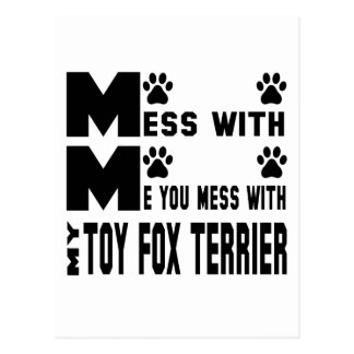 You mess with my Toy Fox Terrier Postcard