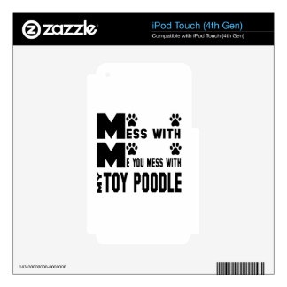 You mess with my Toy poodle iPod Touch 4G Skin