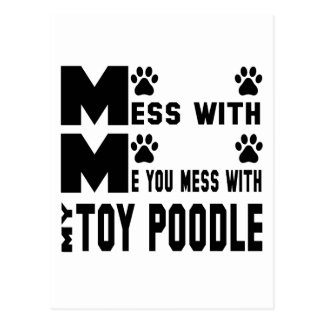 You mess with my Toy poodle Postcard