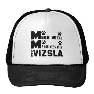 You mess with my Vizsla Trucker Hat