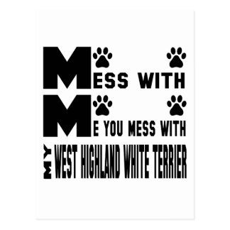 You mess with my West Highland White Terrier Postcard