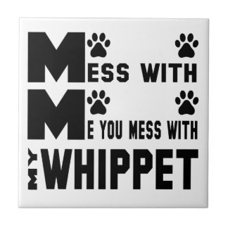 You mess with my Whippet Tile