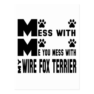 You mess with my Wire Fox Terrier Postcard