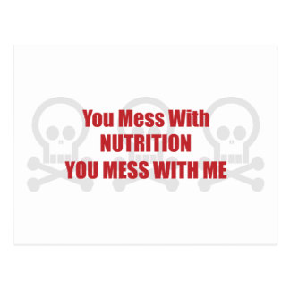 You Mess With Nutrition You Mess With Me Postcard