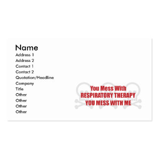 You Mess With Respiratory Therapy You Mess With Me Business Card