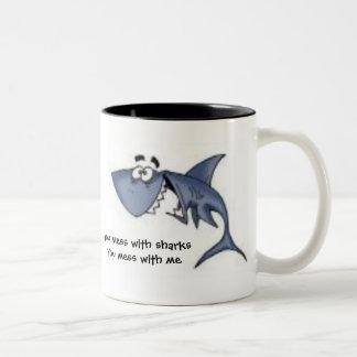 You mess with sharksYou mess with me,... Two-Tone Coffee Mug