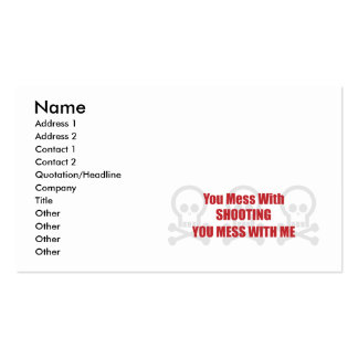 You Mess With Shooting You Mess With Me Business Card