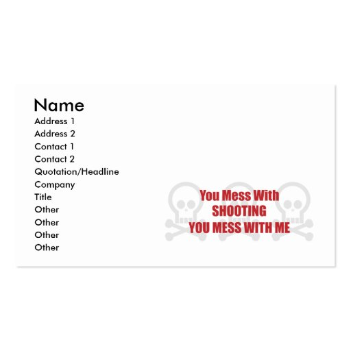 You Mess With Shooting You Mess With Me Business Card Templates