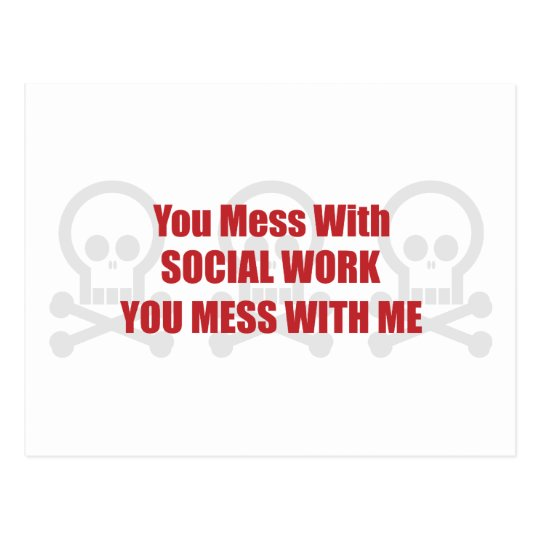 You Mess With Social Work You Mess With Me Postcard