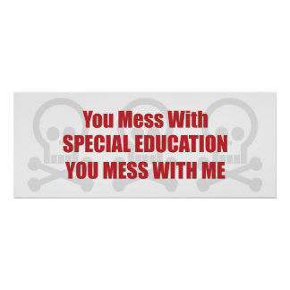 You Mess With Special Education You Mess With Me Poster