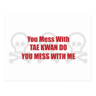 You Mess With Tae Kwan Do You Mess With Me Postcard