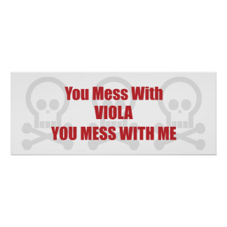 You Mess With Viola You Mess With Me Poster