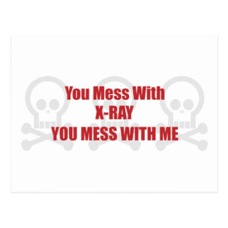 You Mess With X-Ray You Mess With Me Postcard