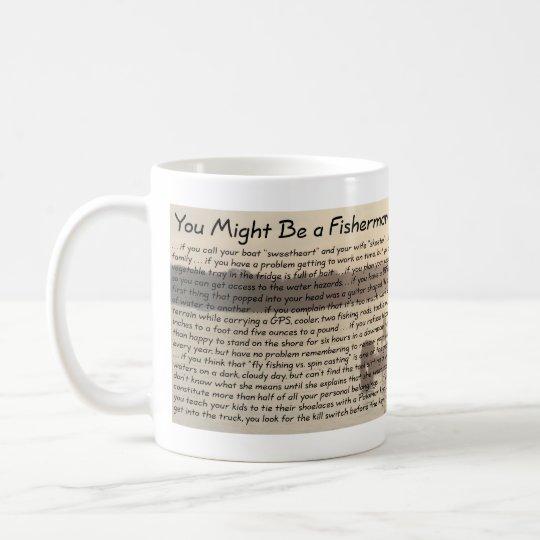 You Might Be a Fisherman Mug