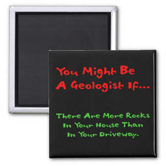 You Might Be A Geologist If... Magnet (houseRocks)