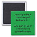You Might Be A Handicapped Redneck Fridge Magnet