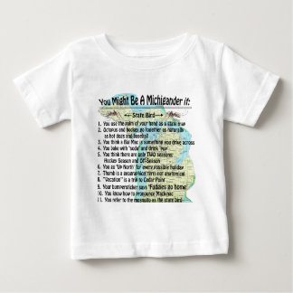 You Might Be A Michigander If: Baby T-Shirt