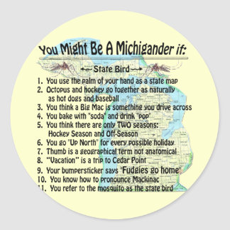 You Might Be A Michigander If: Classic Round Sticker